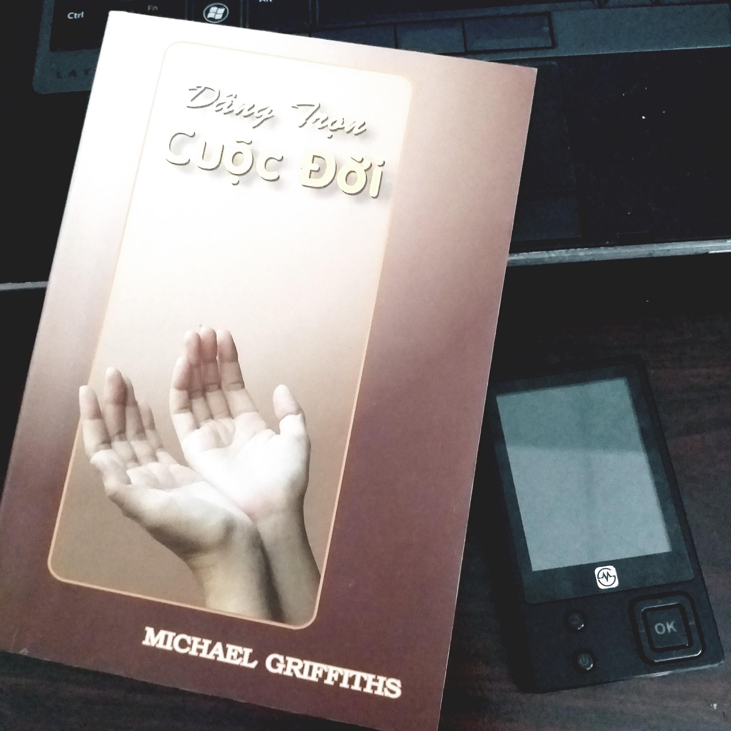 UBCDGD giới thiệu sách: DÂNG TRỌN CUỘC ĐỜI - MICHAEL GRIFFITHS